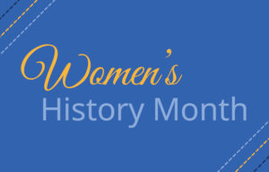 """Blue background with """"Women's History Month"""" written."""