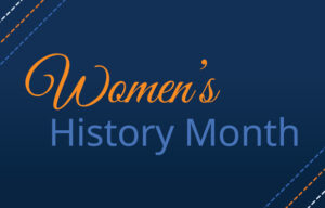 """Navy blue background with """"Women's History Month"""" written."""
